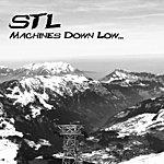 STL Machines Down Low