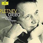 Mikhail Pletnev Grieg: Lyric Pieces; Sonata; Fugues