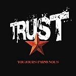 The Trust Toujours Parmi Nous
