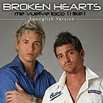 The Broken Hearts Me Vuleve Loco (I Like) - Spanglish Version