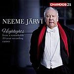 Neeme Järvi Neemi Jarvi: Highlights From A Remarkable 30-Year Recording Career