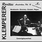 Otto Klemperer Klemperer Rarities: Amsterdam, Vol. 16 (1957)