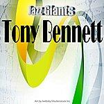 Tony Bennett Jazz Giants: Tony Bennett
