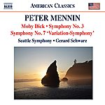 Seattle Symphony Mennin: Moby Dick - Symphonies Nos. 3 And 7