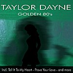 Taylor Dayne Golden 80's - Incl. Prove Your Love And More