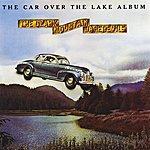 The Ozark Mountain Daredevils The Car Over The Lake Album