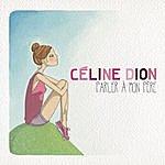 Celine Dion Parler À Mon Père