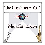 Mahalia Jackson The Classic Years Vol 1