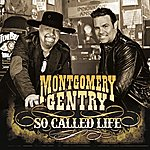 Montgomery Gentry So Called Life