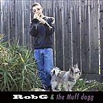 Rob G. Robg & The Muff Dog