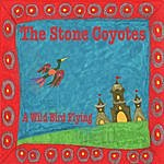 The Stone Coyotes A Wild Bird Flying