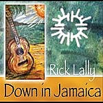 Rick Lally Down In Jamaica