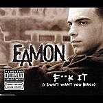 Eamon F**k It (I Don't Want You Back)