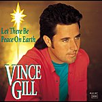 Vince Gill Let There Be Peace On Earth