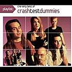 Crash Test Dummies Playlist: The Very Best Of Crash Test Dummies