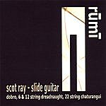 Scot Ray Quintet Rumi - 6, 12, And 22 String Slide Guitar