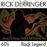Rick Derringer 60's Rock Legend - Incl. Hang On Sloopy