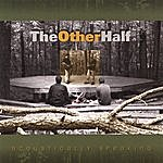 The Other Half Acoustically Speaking