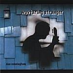 Dan Cunningham Wayfaring Stranger
