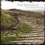 Paul Harrison Come Home