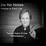 Joe Pat Hennen Hanging On Every Line: Twenty Years Of Live Performances