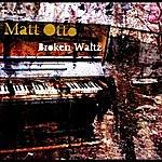 Matt Otto Broken Waltz