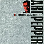 Art Pepper The Complete Galaxy Recordings