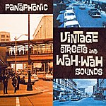 Panaphonic Vintage Streets And Wah-Wah Sounds