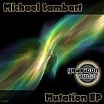 Michael Lambart Mutation Ep