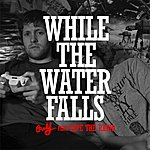 Savvy While The Water Falls (Feat. Malcom Carson Of Tape The Radio)
