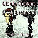 Claude Hopkins & His Orchestra Singing In The Rain