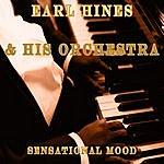 Earl Hines & His Orchestra Sensational Mood