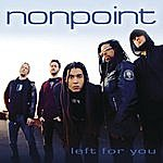 Nonpoint Left For You