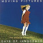 Moving Pictures Days Of Innocence - The Ultimate Collection
