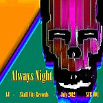 Aj Always Night