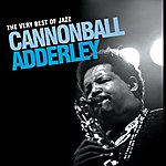 Cannonball Adderley The Very Best Of Jazz - Cannonball Adderley