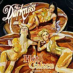 The Darkness Hot Cakes (Deluxe Version)
