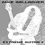 Mike Gallagher Extreme Guitar II
