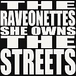 The Raveonettes She Owns The Streets