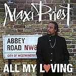 Maxi Priest All My Loving