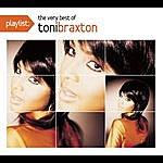 Toni Braxton Playlist: The Very Best Of Toni Braxton