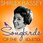 Shirley Bassey Songbirds Of The 40's & 50's - Shirley Bassey ( 70 Classic Tracks )