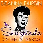 Deanna Durbin Songbirds Of The 40's & 50's - Deanna Durbin