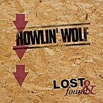 Howlin' Wolf Lost & Found: Howlin' Wolf
