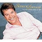 Patrick Lindner Soviel Liebe Lebt In Dir