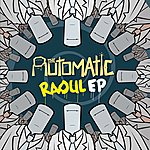 Automatic Raoul Ep