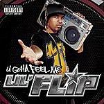 Lil' Flip U Gotta Feel Me
