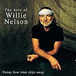 Willie Nelson Funny How Time Slips Away - The Best Of