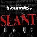 Slant Wasted - Ep