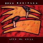 Doug Robinson Love All Ways
